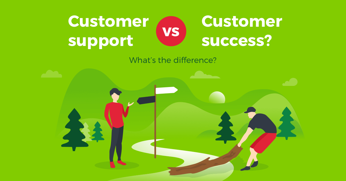 Customer Support Vs Customer Success What S The