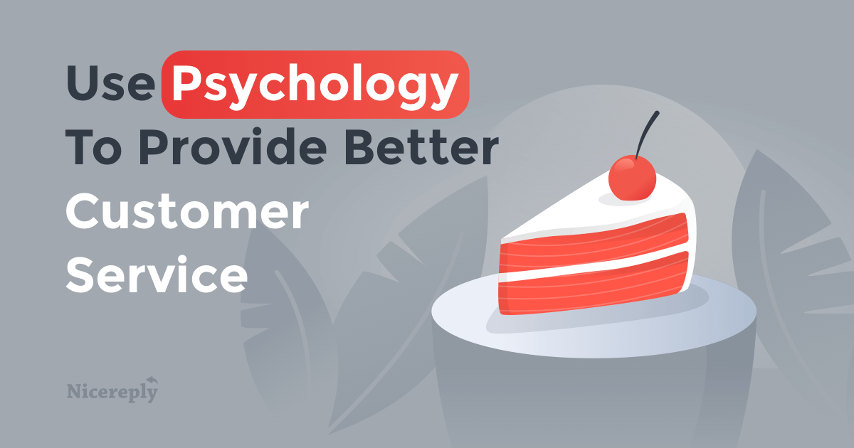 5 Psychology Tips To Deliver Better Customer Experience