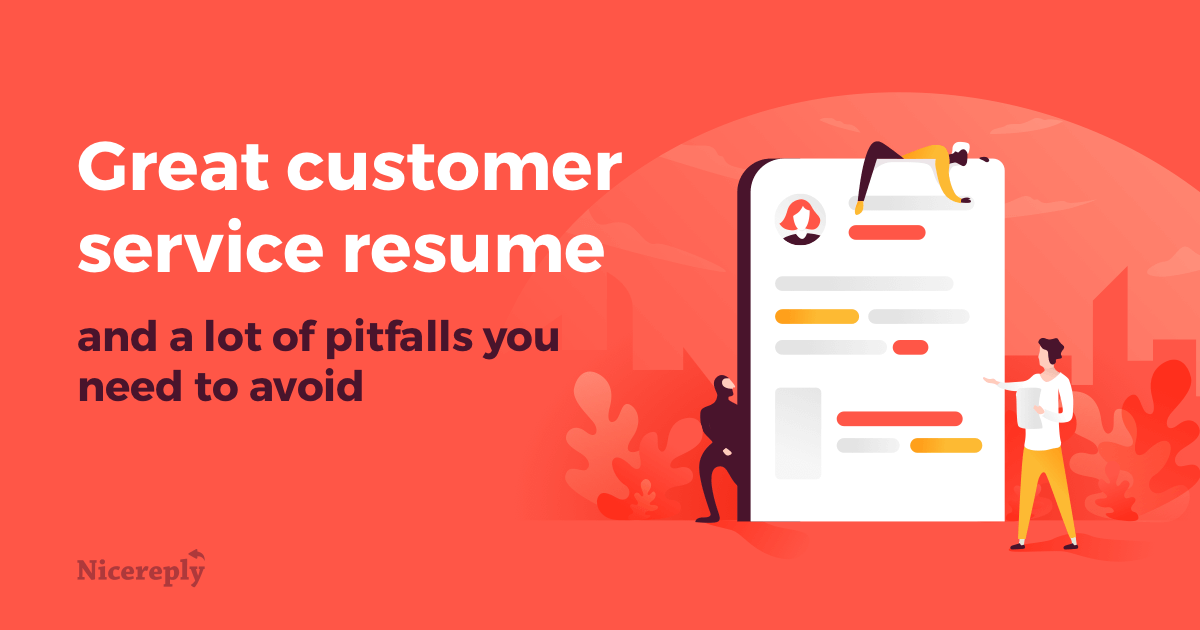 The Components And Pitfalls Of A Great Customer Service Resume