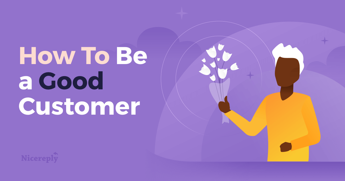 Guide For Customers 5 Tips To Be A Better Customer