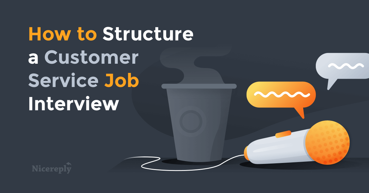 How To Structure A Customer Service Job Interview
