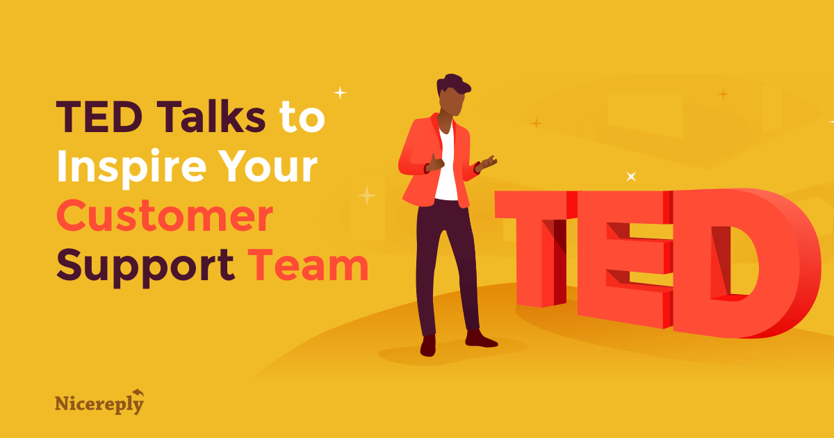4 Ted Talks To Inspire Your Customer Support Team