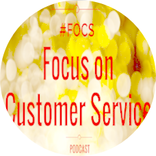 Focus on Customer Service customer service podcast