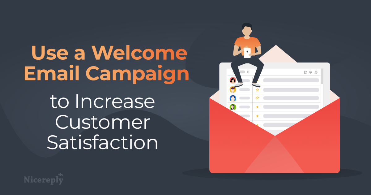 How to Use a Welcome Email Campaign to Increase Customer